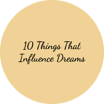 10 Things That Influence Dreams, dreams, factors, influence, reason, list, 10 things